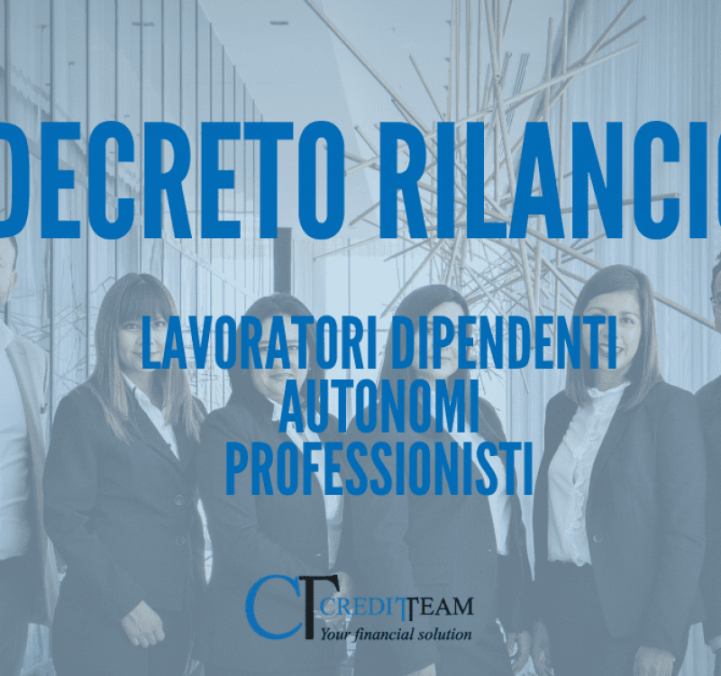 DECRETO RILANCIO - Le misure per lavoratori dipendenti, autonomi e professionisti