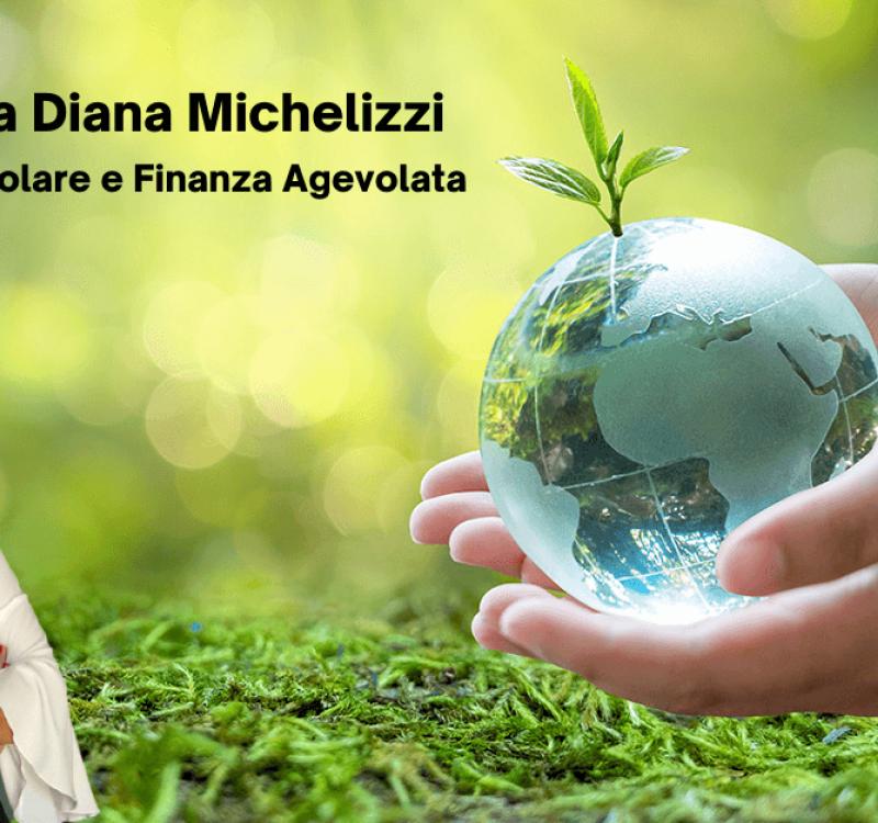 Intervista a Diana Michelizzi: l'Economia Circolare e la Finanza Agevolata